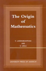 The Origins of Mathematics | V. Lakshmikantham |