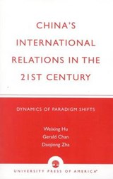 China's International Relations in the 21st Century | Hu, Weixing ; Chan, Gerald ; Zha, Daojiong |