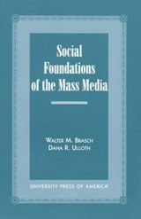 Social Foundations of the Mass Media | Walter M. Brasch |