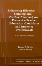 Enhancing Effective Thinking and Problem Solving for Preservice Teacher Education Candidates and Inservice Professionals | Erskine S. Dottin |