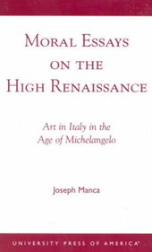 Moral Essays on the High Renaissance