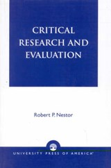 Critical Research and Evaluation | Robert P. Nestor |