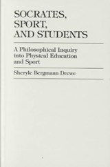 Socrates, Sport, and Students | Sheryle Bergmann Drewe |