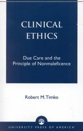 Clinical Ethics | Robert M. Timko |