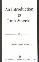 An Introduction to Latin America | Erminio Braidotti |