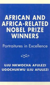 African and Africa-Related Nobel Prize Winners | AFULEZI,  Uju Nkwocha |