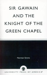 Sir Gawain and the Knight of the Green Chapel | Norman Toby Simms |
