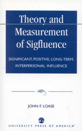 Theory and Measurement of Sigfluence | John F. Loase |
