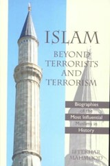 Islam Beyond Terrorists and Terrorism | PH. D. Iftekhar Mahmood |