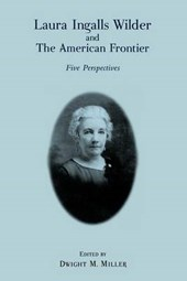 Laura Ingalls Wilder and the American Frontier
