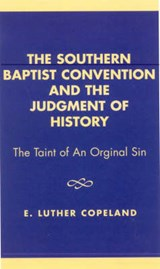 The Southern Baptist Convention and the Judgement of History | Luther E. Copeland |