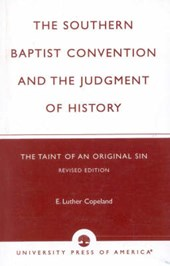 The Southern Baptist Convention and the Judgement of History | E. Luther Copeland |