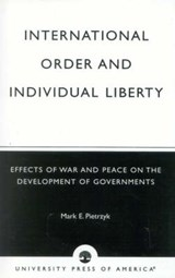 International Order and Individual Liberty | Mark E. Pietrzyk |