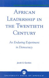 African Leadership in the Twentieth Century | Jacob U. Gordon |