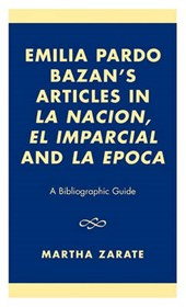 Emilia Pardo Bazan's Articles in 'la Nacion', 'el Imparcial' and 'la Epoca'