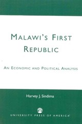 Malawi's First Republic | Harvey J. Sindima |