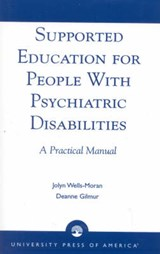 Supported Education for People with Psychiatric Disabilities | Jolyn Wells-Moran |