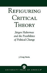 Refiguring Critical Theory | J. Craig Hanks |