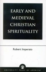 Early and Medieval Christian Spirituality | Robert Imperato |