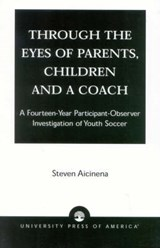 Through the Eyes of Parents, Children and a Coach | Steven Aicinena |