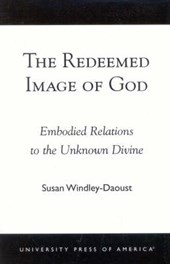 The Redeemed Image of God | Susan Windley-Daoust |
