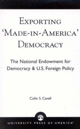 Exporting 'Made in America' Democracy | Colin S. Cavell |
