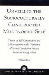 Unveiling the Socioculturally Constructed Multivoiced Self | S. Steve Kang |