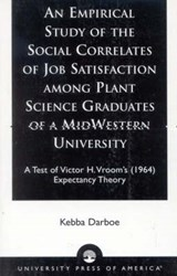 An  Empirical Study of the Social Correlates of Job Satisfaction Among Plant Science Graduates of a Mid-Western University | Kebba Darboe |