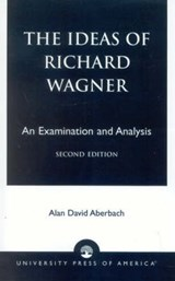 The Ideas of Richard Wagner | Alan David Aberbach |