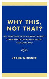 Why This, Not That? | Jacob Neusner |