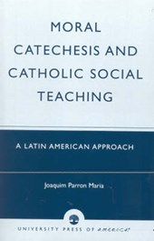 Moral Catechesis and Catholic Social Teaching