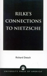 Rilke's Connections to Nietzsche | Richard Detsch |
