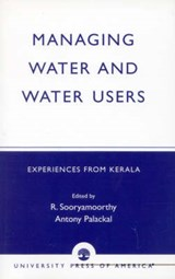 Managing Water and Water Users | R. Sooryamoorthy |