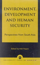Environment, Development and Human Security | Adil Najam |