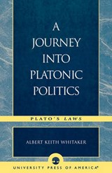 A Journey Into Platonic Politics | Albert Keith Whitaker |