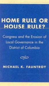 Home Rule or House Rule?
