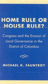 Home Rule or House Rule? | Michael K. Fauntroy |