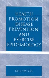 Health Promotion, Disease Prevention, and Exercise Epidemiology | Nellie M. Cyr |