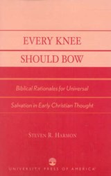 Every Knee Should Bow | Steven R. Harmon |