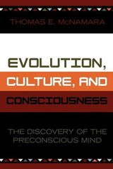 Evolution, Culture, and Consciousness | Thomas E. McNamara |