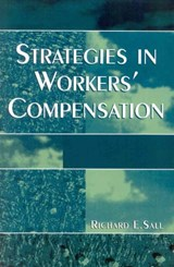Strategies in Workers' Compensation | Richard E. Sall |