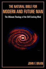 The Natural Bible for Modern and Future Man | John F. Brain |
