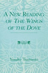 A New Reading of the Wings of the Dove | Yasuko Tanimoto |