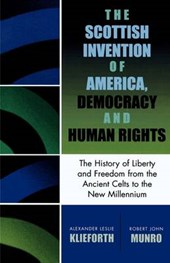 The Scottish Invention of America, Democracy and Human Rights