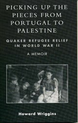 Picking Up the Pieces from Portugal to Palestine | Howard Wriggins |