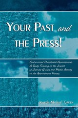 Your Past and the Press! | Joseph Michael Green |