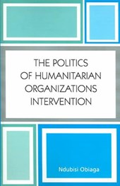 The Politics of Humanitarian Organizations Intervention