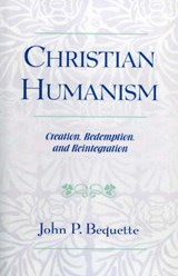 Christian Humanism | John P. Bequette |