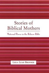 Stories of Biblical Mothers | Leila Leah Bronner |