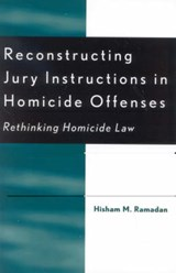 Reconstructing Jury Instructions in Homicide Offenses | Hisham M. Ramadan |
